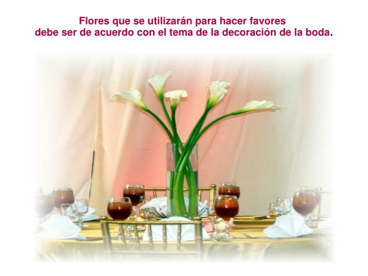 Flores que se utilizarán para hacer favores