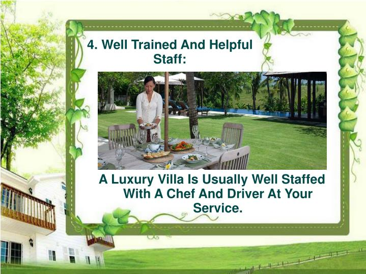 A Luxury Villa Is Usually Well Staffed With A Chef And Driver At Your Service.