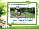 a luxury villa is usually well staffed with a chef and driver at your service