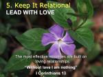 5 keep it relational lead with love