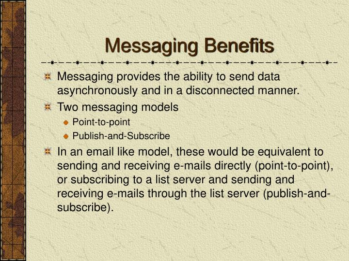 Messaging Benefits