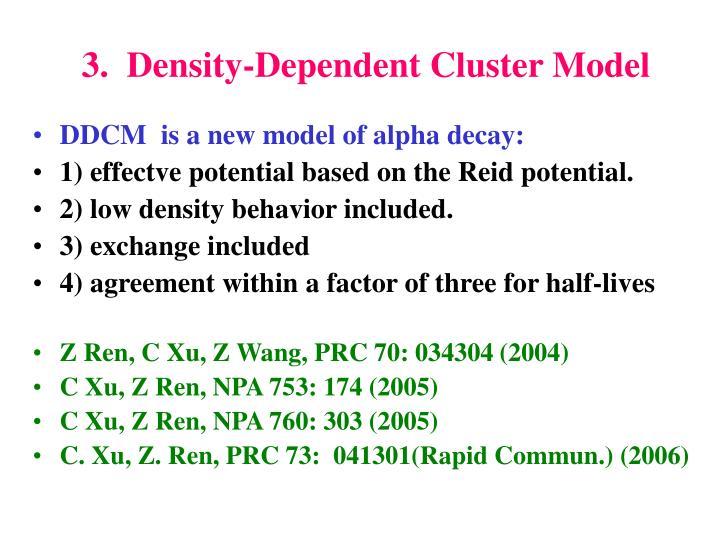 3.  Density-Dependent Cluster Model