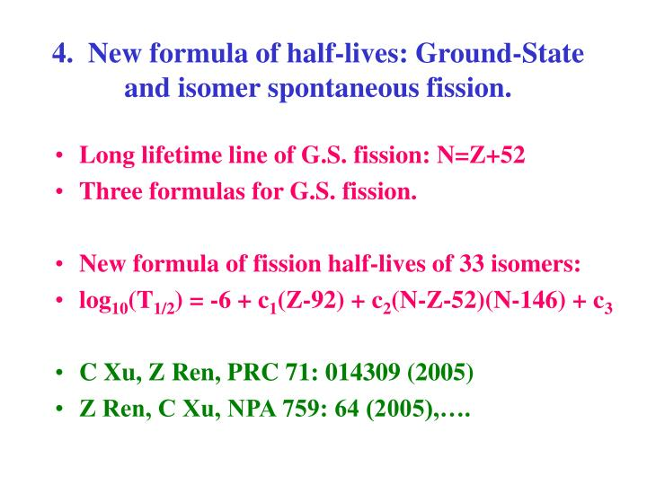 4.  New formula of half-lives: Ground-State and isomer spontaneous fission.