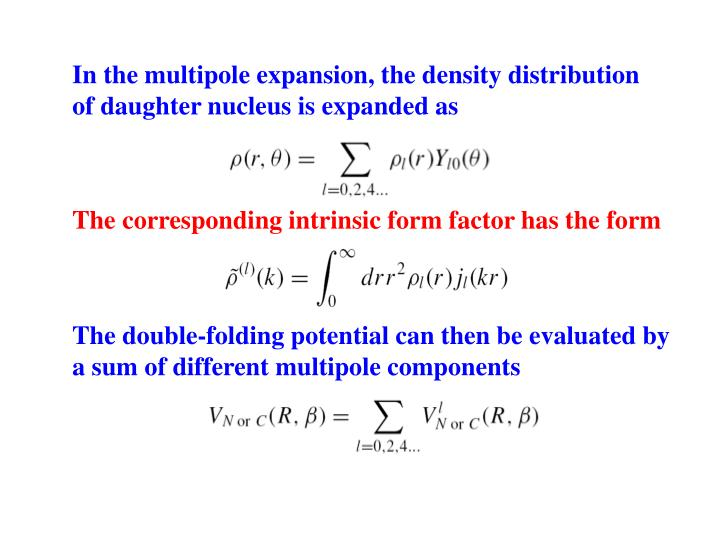 In the multipole expansion, the density distribution of daughter nucleus is expanded as