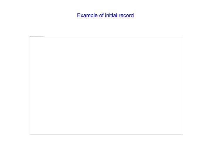 Example of initial record