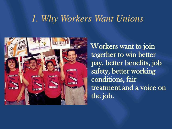 1 why workers want unions