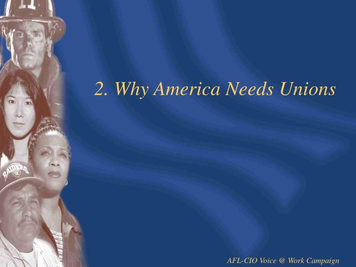 2. Why America Needs Unions