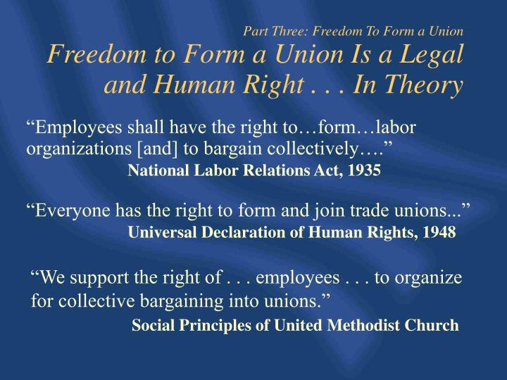 Part Three: Freedom To Form a Union