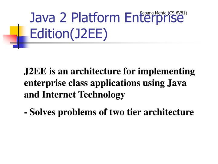 Java 2 Platform Enterprise Edition(J2EE)