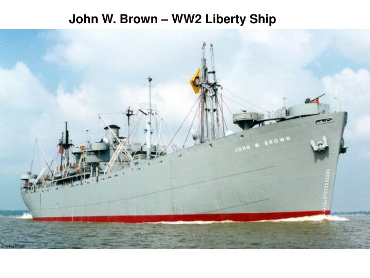 John W. Brown – WW2 Liberty Ship