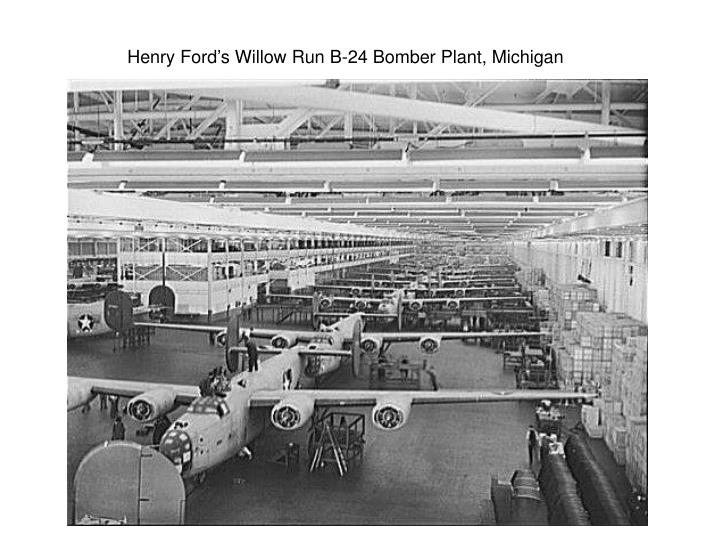 Henry Ford's Willow Run B-24 Bomber Plant, Michigan