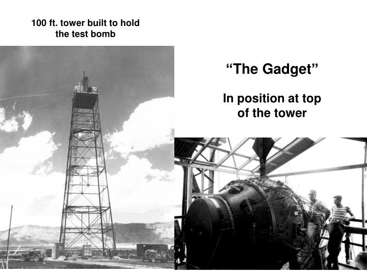 100 ft. tower built to hold the test bomb