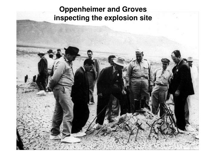 Oppenheimer and Groves inspecting the explosion site