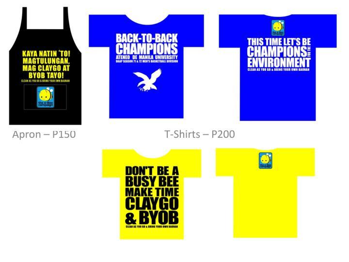 Apron – P150                                  T-Shirts – P200