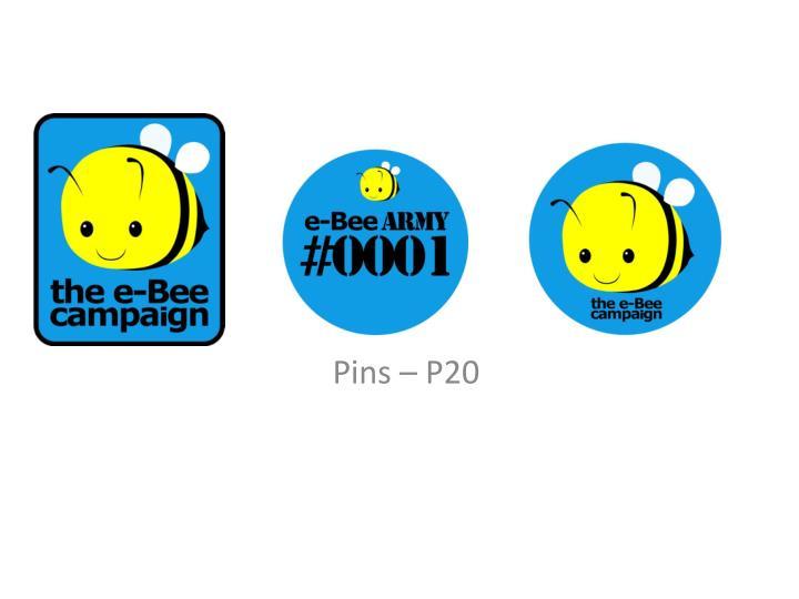 Pins – P20