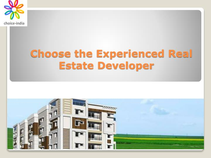 Choose the experienced real estate developer