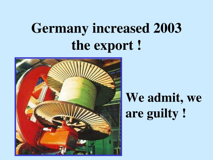 Germany increased 2003 the export