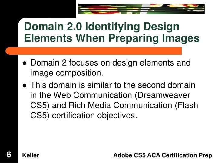 Domain 2.0 Identifying Design Elements When Preparing Images