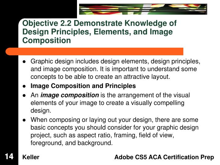 Objective 2.2 Demonstrate Knowledge of Design Principles, Elements, and Image Composition