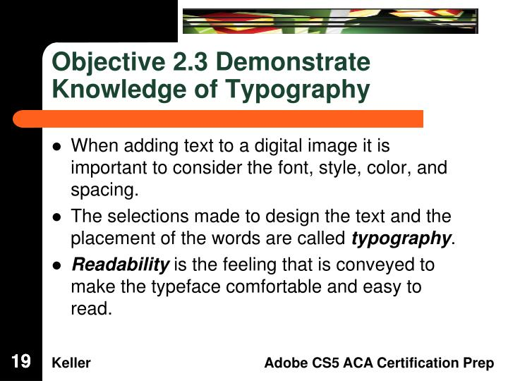 Objective 2.3 Demonstrate Knowledge of Typography