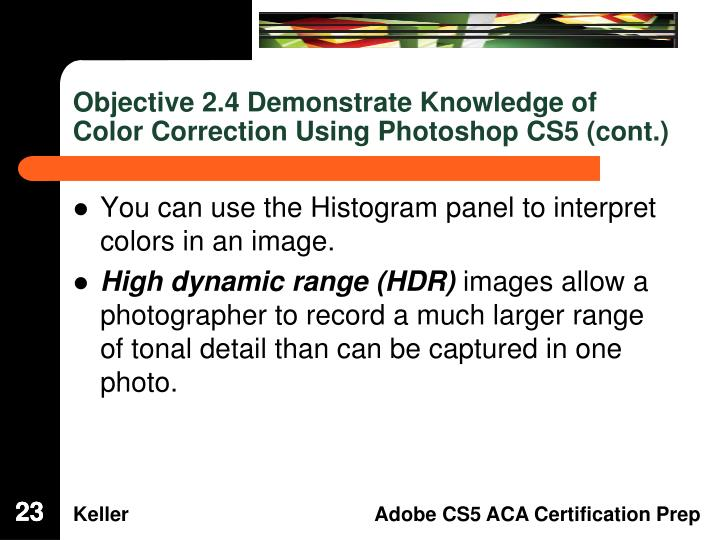 Objective 2.4 Demonstrate Knowledge of Color Correction Using Photoshop CS5 (cont.)