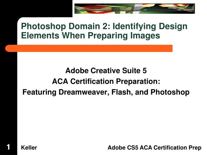 Photoshop domain 2 identifying design elements when preparing images