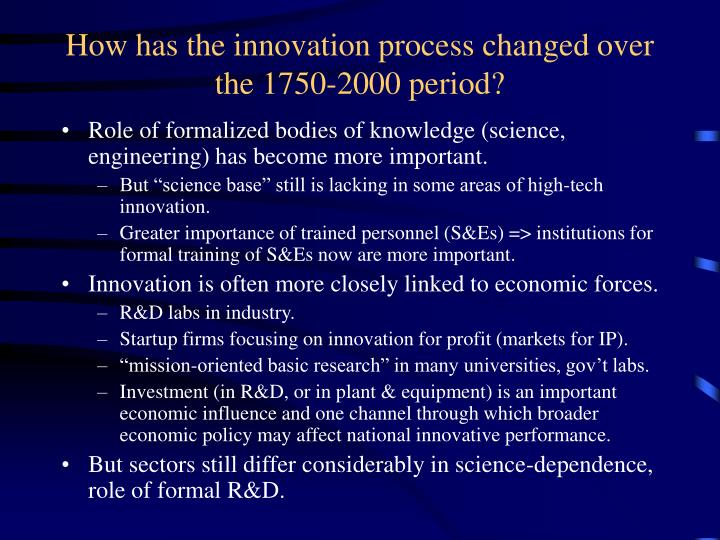 How has the innovation process changed over the 1750-2000 period?