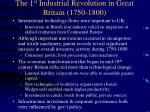 the 1 st industrial revolution in great britain 1750 1800