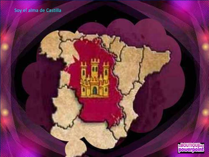 Soy el alma de Castilla