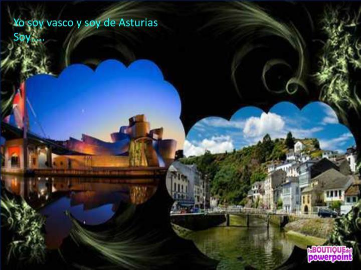 Yo soy vasco y soy de Asturias