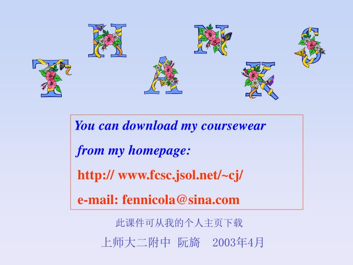 You can download my coursewear