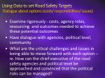 using data to set road safety targets dialogue about options costs responsibilities issues