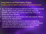 using data to set road safety targets produce a list of options with estimated impact of each2
