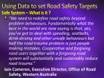 using data to set road safety targets safe system what is it