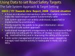 using data to set road safety targets the safe system approach target setting1