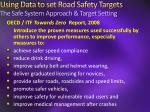 using data to set road safety targets the safe system approach target setting3