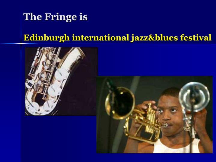 The Fringe is