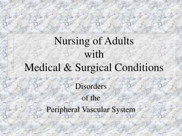 Nursing of adults with medical surgical conditions