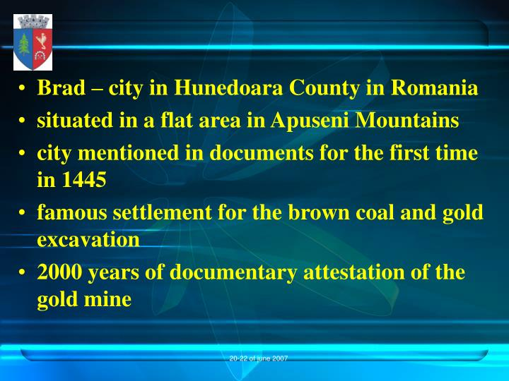 Brad – city in Hunedoara County in Romania