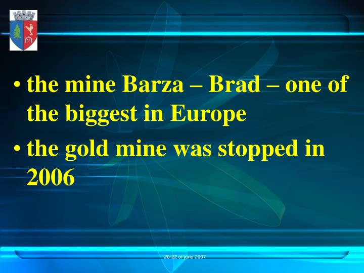 the mine Barza – Brad – one of the biggest in Europe