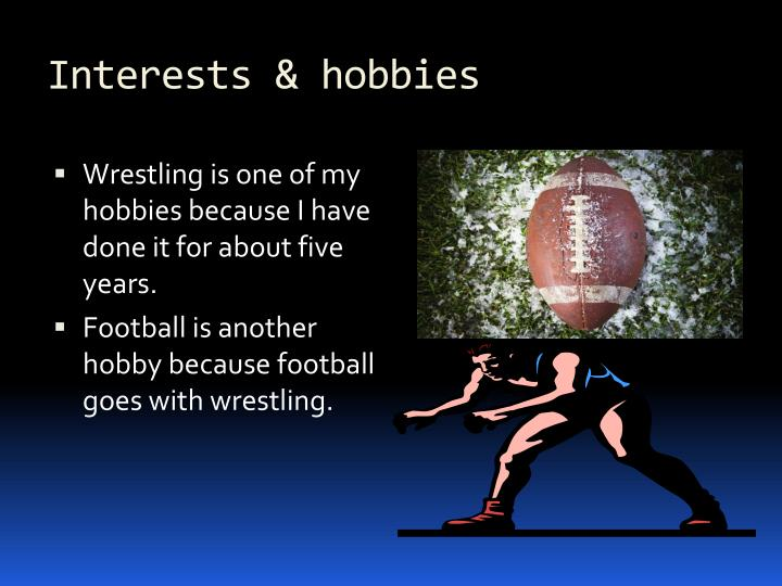 Interests & hobbies