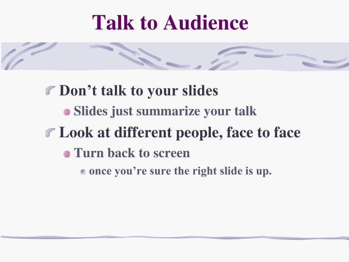 Talk to Audience