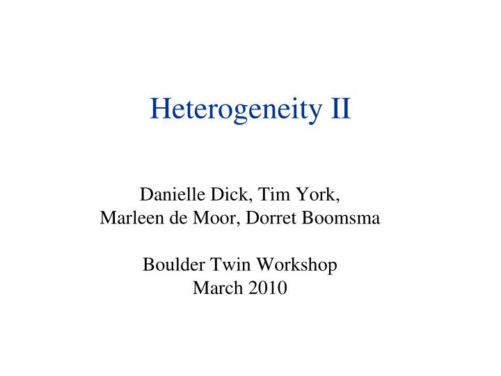 Heterogeneity ii