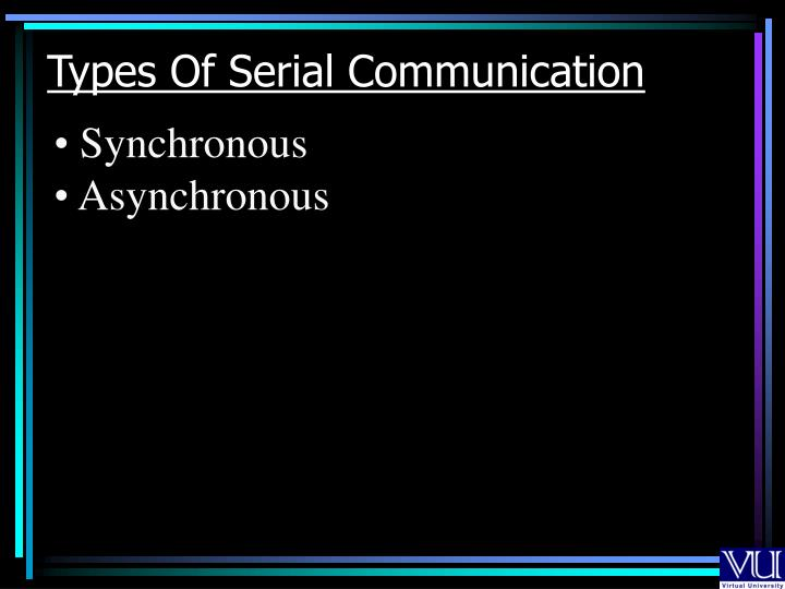 Types Of Serial Communication