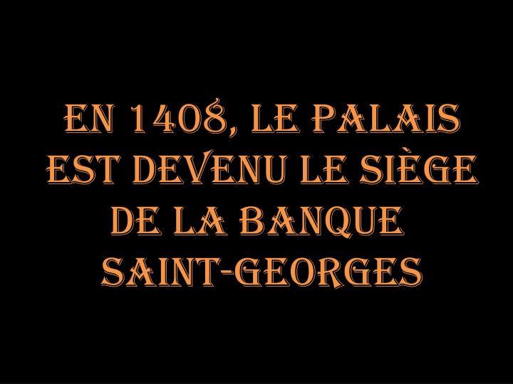 En 1408, le palais