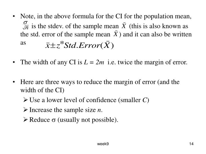 Note, in the above formula for the CI for the population mean,