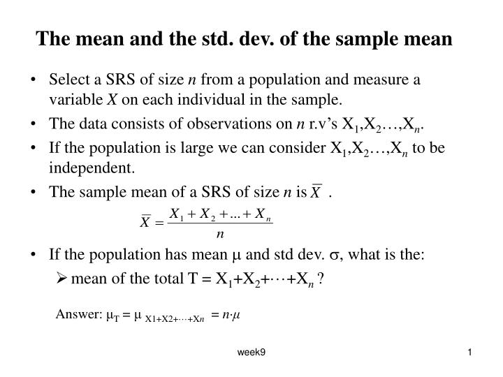 The mean and the std dev of the sample mean