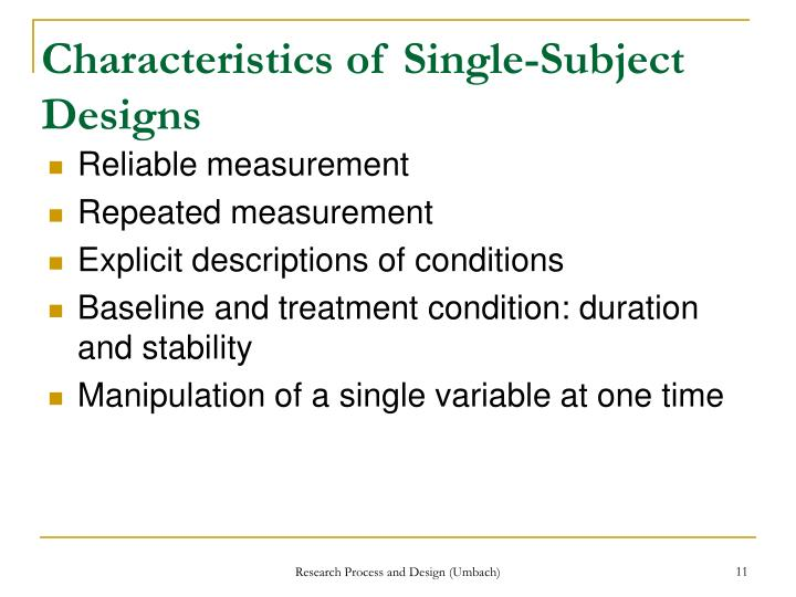 Characteristics of Single-Subject Designs
