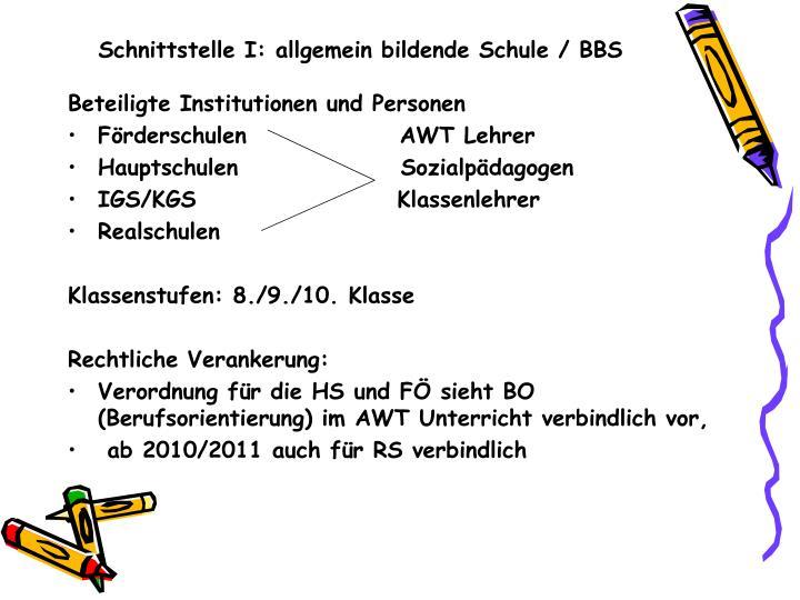 Schnittstelle I: allgemein bildende Schule / BBS