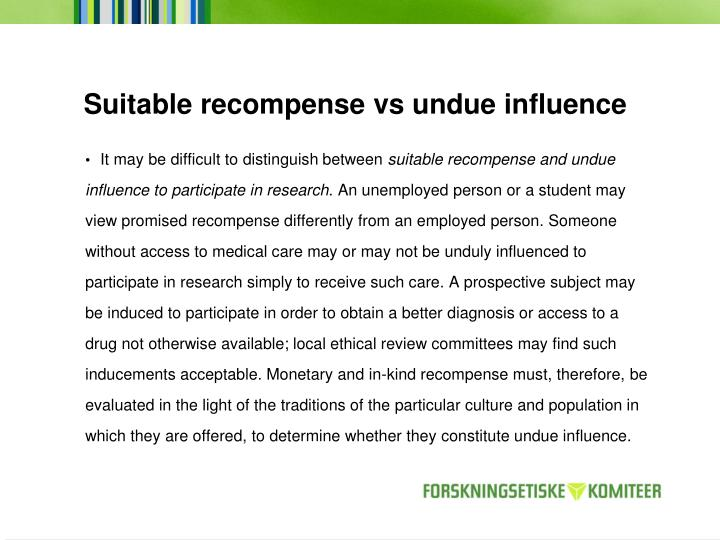 Suitable recompense vs undue influence